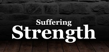 Strength to Strength in times of Suffering
