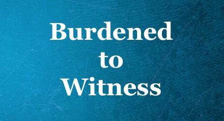 "Should a believer wait to have a ""burden"" before witnessing?"
