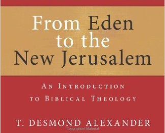 From Eden to New Jerusalem | A Book Review