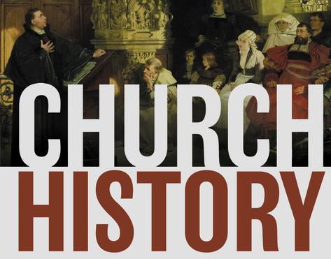 Who needs Church History? YOUDO!