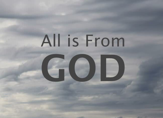 All is from God