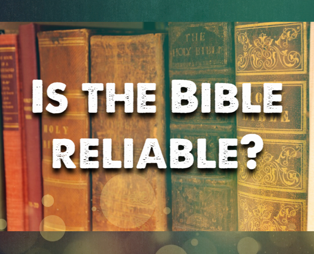 Is the BibleReliable?