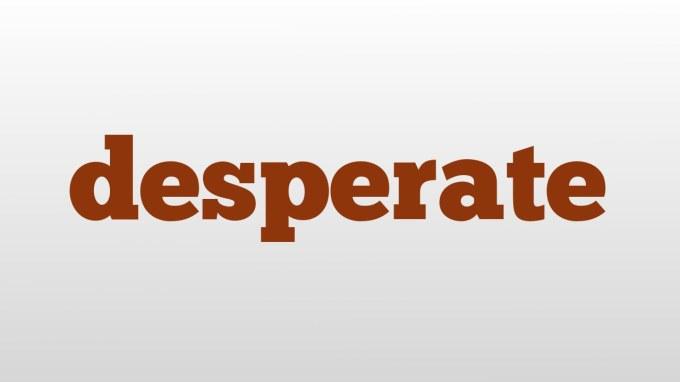 Image result for DESPERATE PRAYER FOR DESPERATION