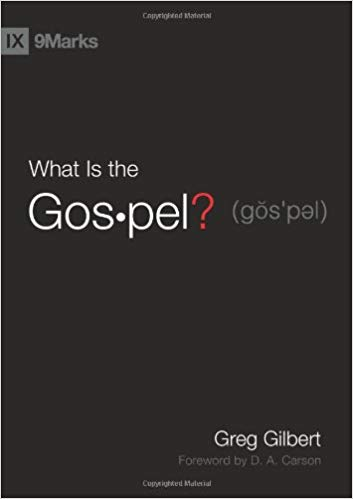 "A Summary of ""What is the Gospel?"" by Greg Gilbert in 22 Quotes"