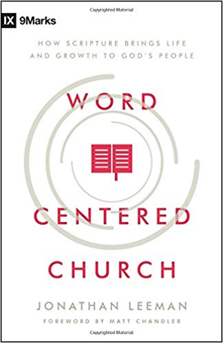 """Word-Centered Church"" by Jonathan Leeman"